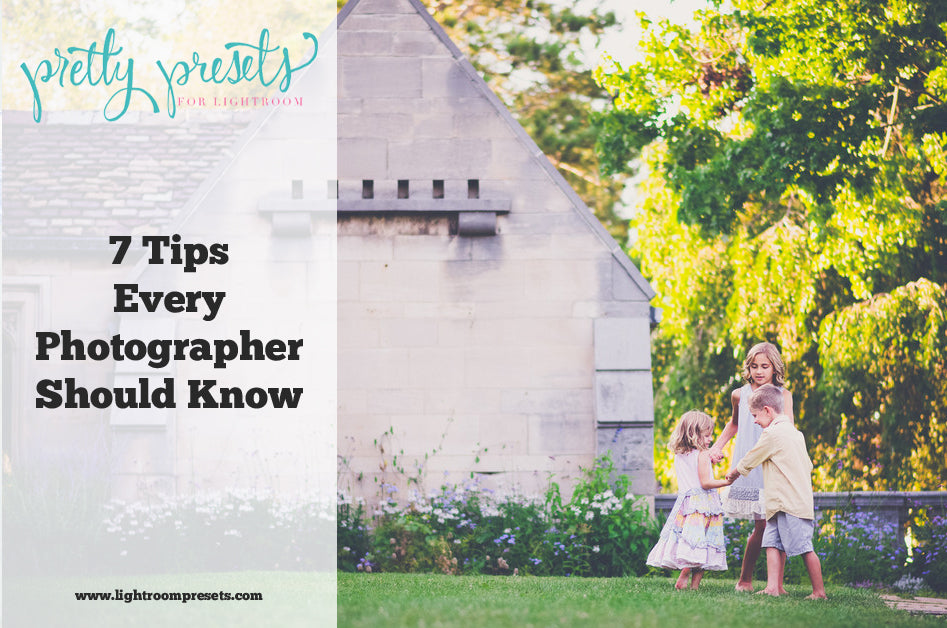 7 Tips Every Photographer Should Know | Pretty Presets for Lightroom Photography Tutorial