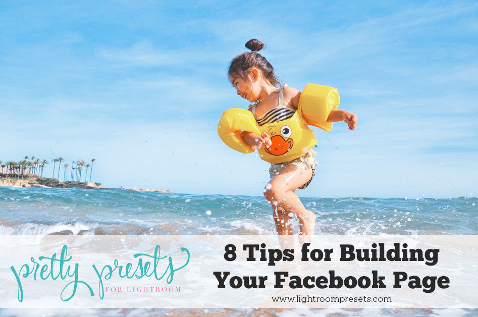 8 Quick Tips for Building Your Photography Facebook Page
