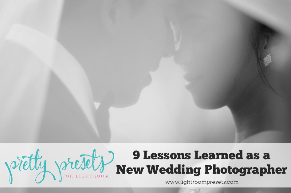 9 Lessons Learned as a new Wedding Photographer