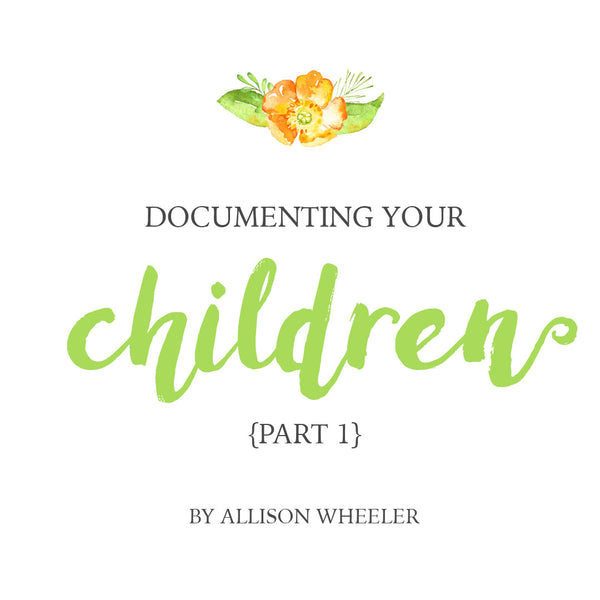 How To Document Your Children