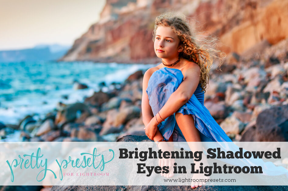 Brightening Shadowed Eyes in Lightroom