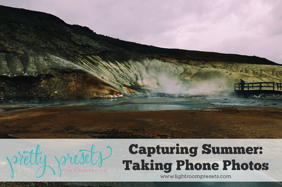 Capturing Summer: Taking Phone Photos