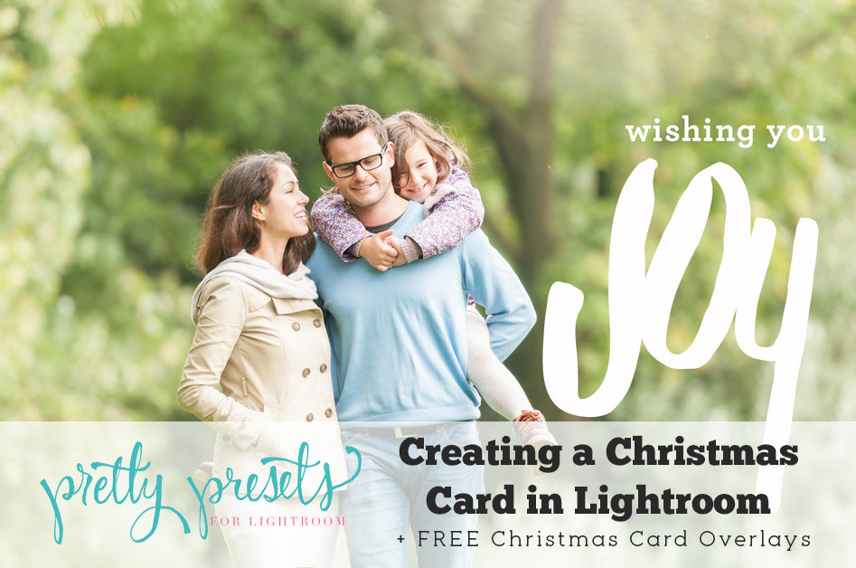 Creating a Christmas Card in Lightroom | Pretty Presets Lightroom Tutorial