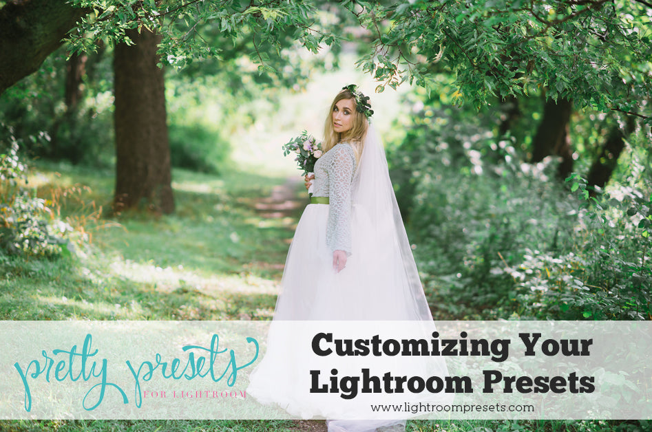 Customizing Your Lightroom Presets | Pretty Presets Lightroom Tutorial