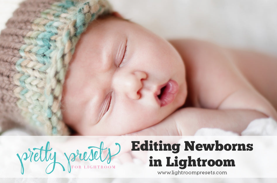 How to edit newborn pictures in Lightroom