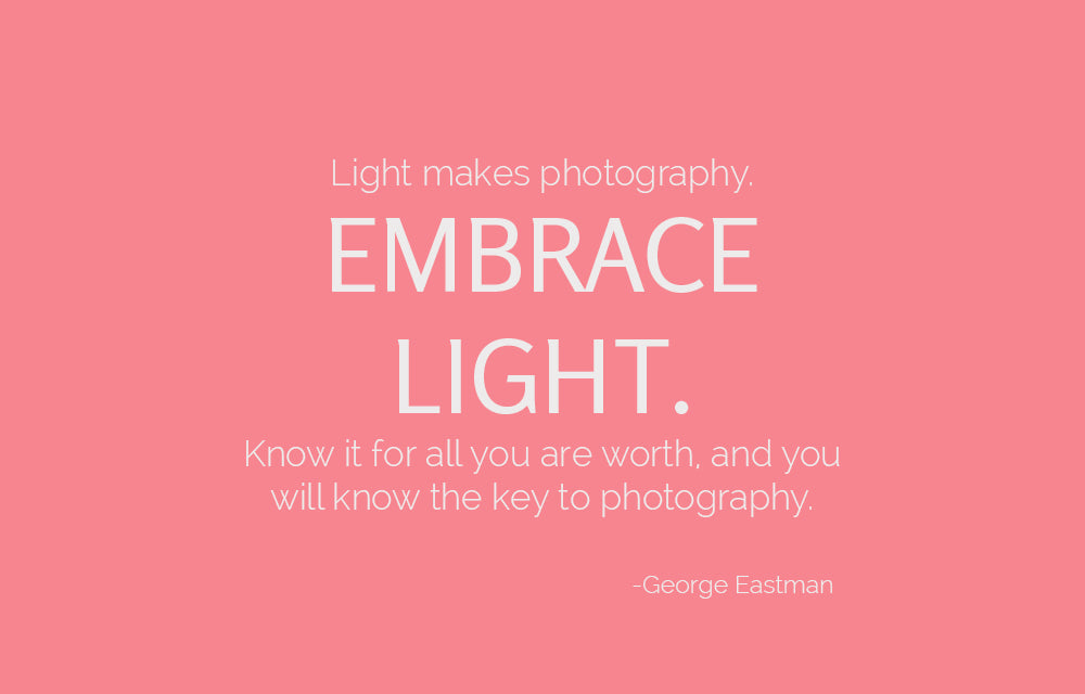 Photography Quote for Embracing the Light