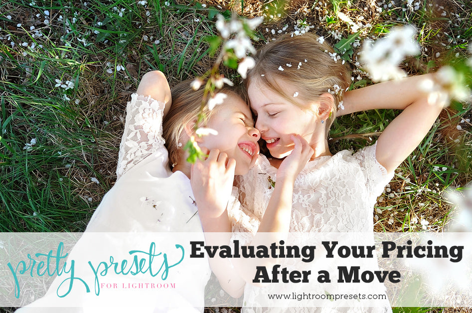 Evaluating your Photography Prices after a Move | Pretty Presets Business Tutorial