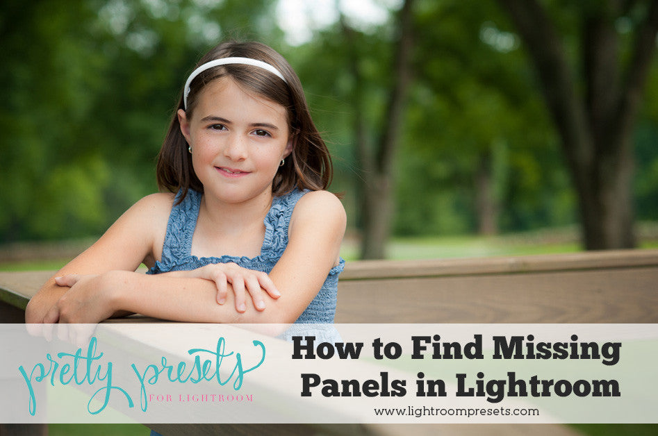 How to find missing Develop panels in Lightroom