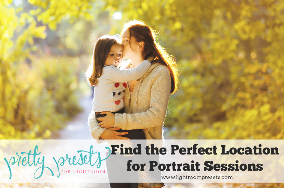 Finding the Perfect Location for your Portrait Session | Pretty Presets Photography Tutorial