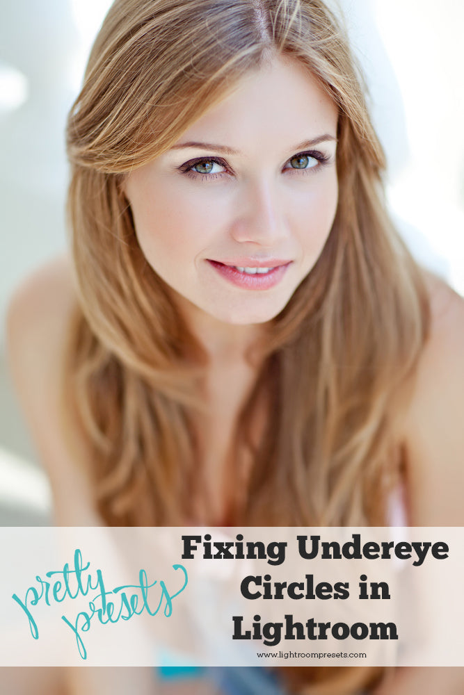 Fixing Under Eye Circles in Lightroom