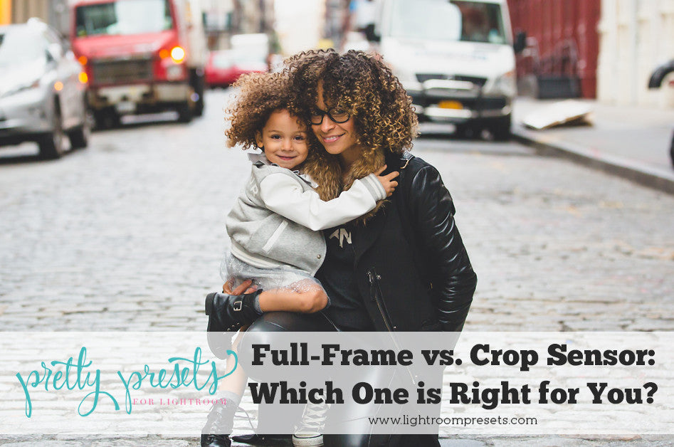 Full Frame vs. Crop Sensor: Which One is Right for You?