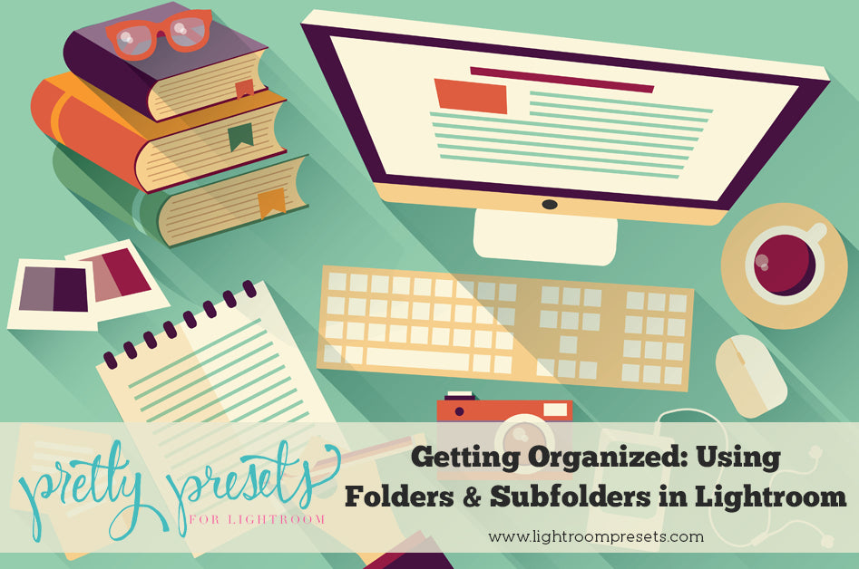 Getting Organized in Lightroom_Using Folder and Subfolders