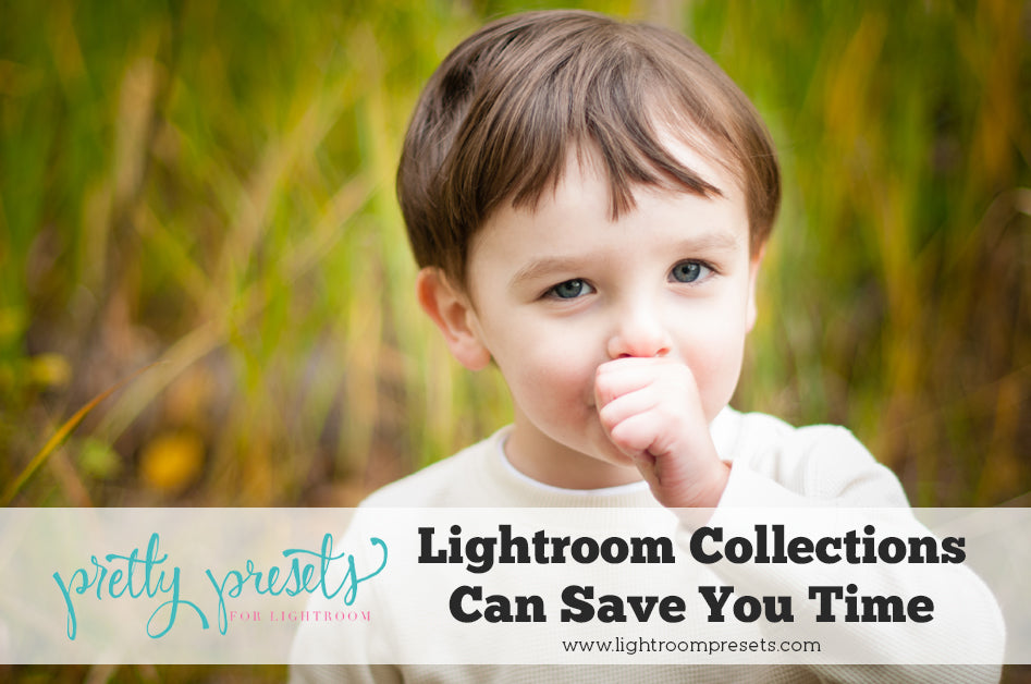 How Lightroom Collections Can Save you Time | Pretty Presets Lightroom Tutorial