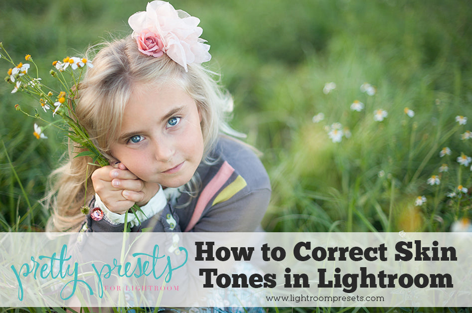How to Correct Skin Tones in Lightroom | Pretty Presets Lightroom tutorial