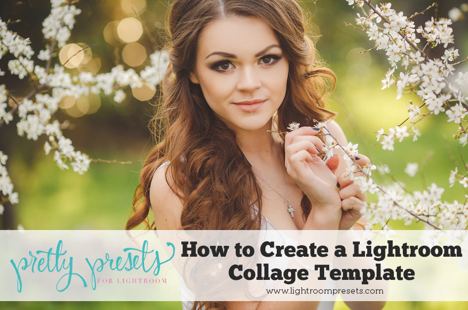 How To Create A Lightroom Collage Template Pretty Presets
