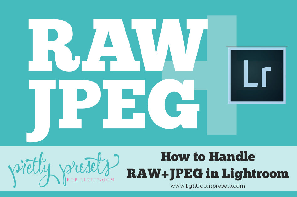 How to Handle RAW+JPEG in Lightroom | Pretty Presets Lightroom Tutorial