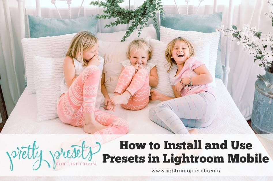 How to Install Presets in the Free Lightroom Mobile App