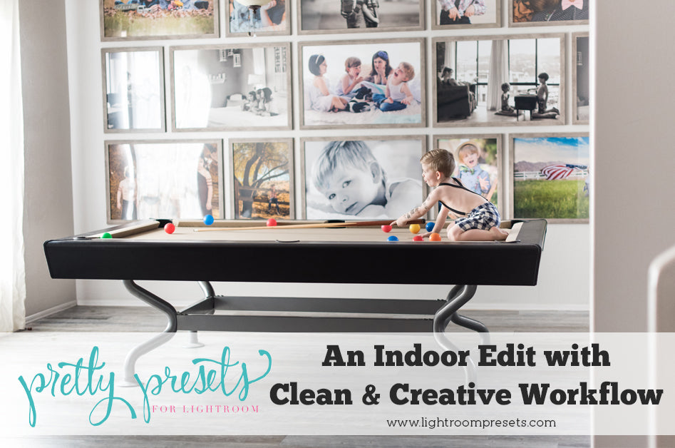 Indoor Edit with Clean and Creative Advanced Workflow Lightroom Presets