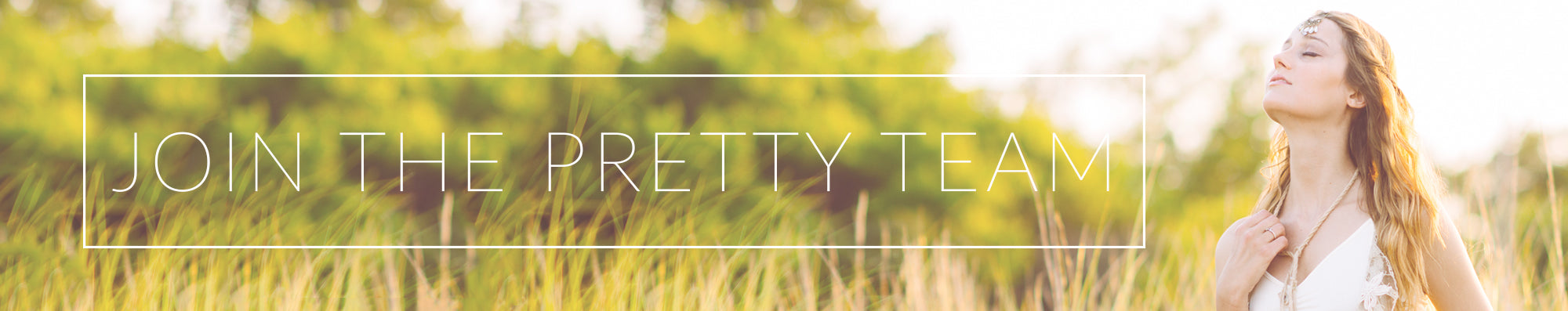 Join the Pretty Team