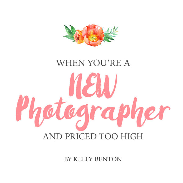 When You're A New Photographer And Priced Too High