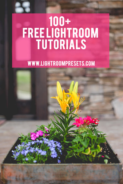100+ Free Adobe Lightroom Tutorials | Lightroom Presets for Photographers