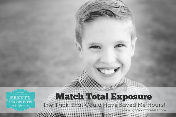 Match Total Exposure: A Lightroom Trick to Save You Hours
