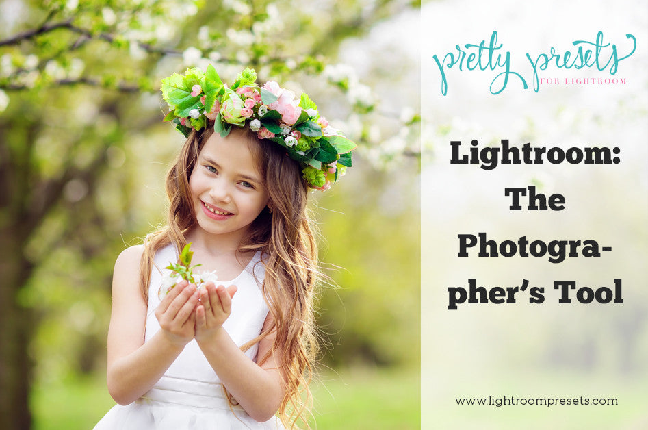 Lightroom the Editing Tool for Photographers | Pretty Presets Lightroom Tutorial