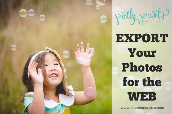 Exporting Your Photos for the WEB