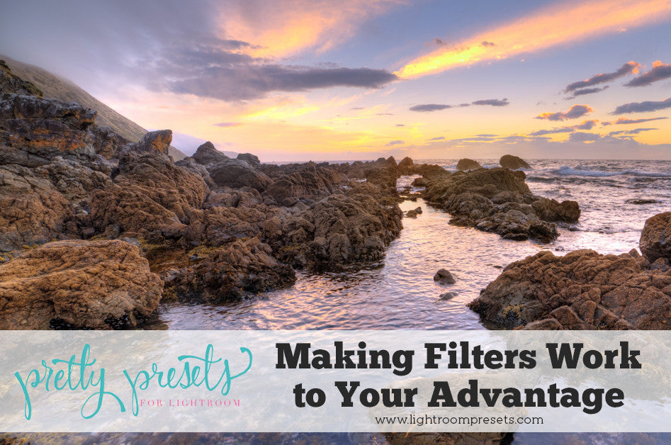 Making Lens Filters Work for You | Pretty Presets Photography Tutorial