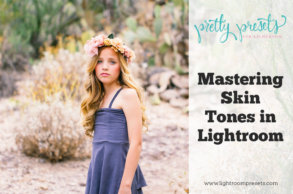 Mastering Skin Tones in Lightroom | Pretty Presets Free Training