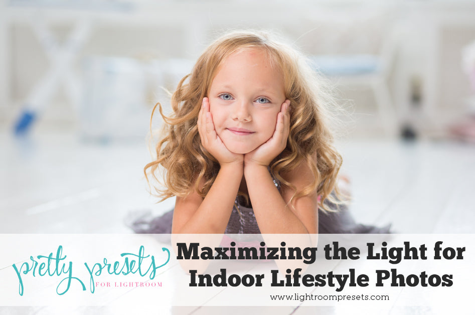 Maximizing the Light for Indoor Lifestyle Photos | Pretty Presets Photography Tutorial