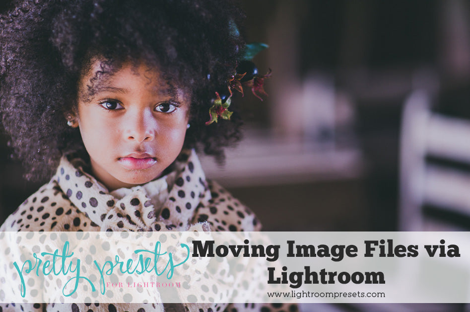How to move image files with Lightroom