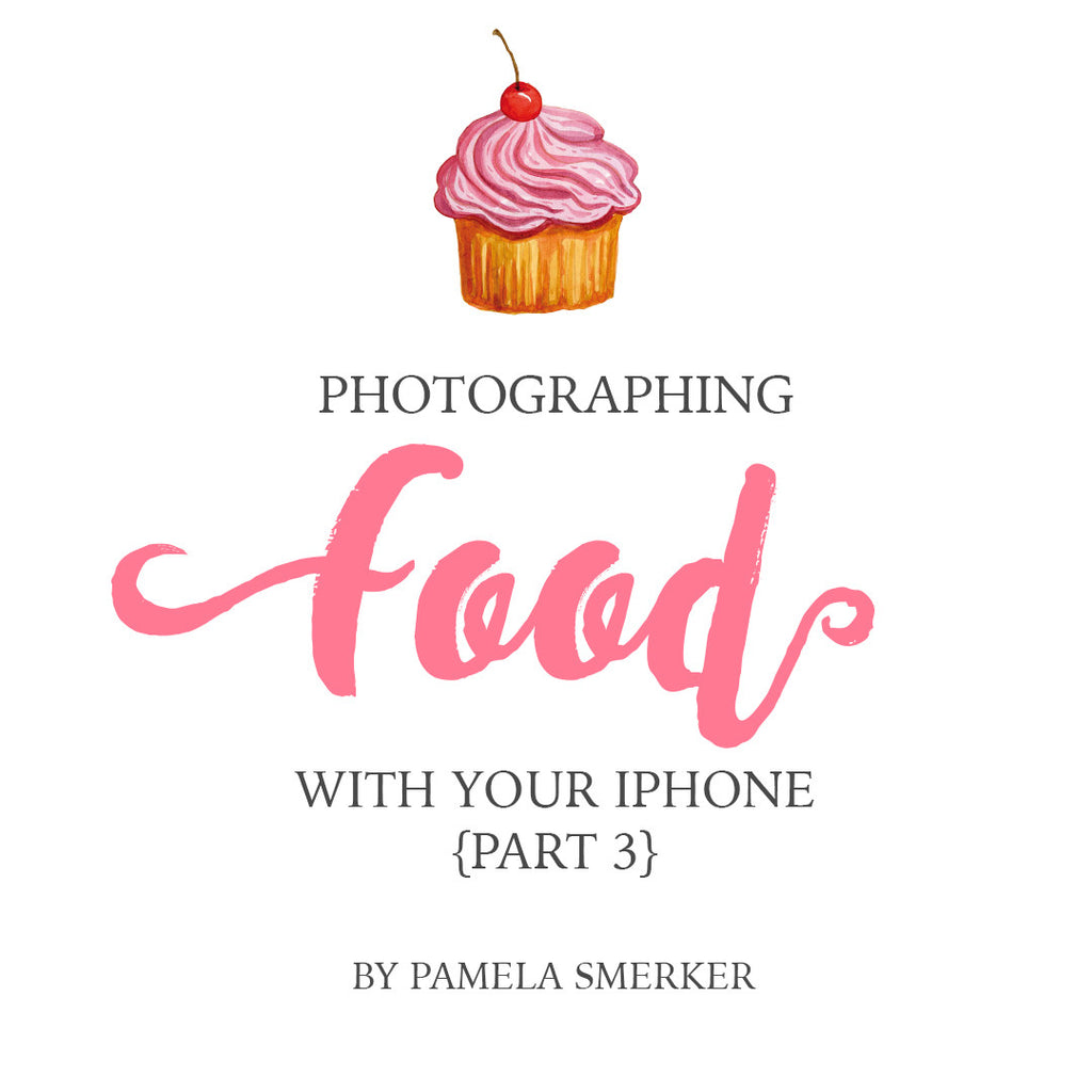 Photographing Food With Your iPhone or Smartphone