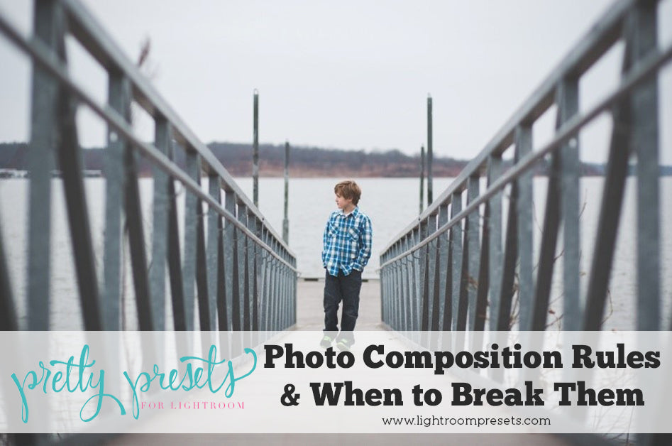 Photo Composition Rules and When to Break Them