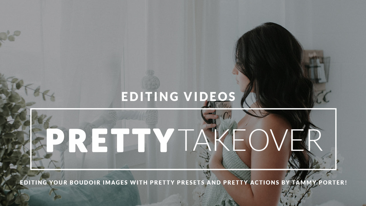 Editing Boudoir Photos with Pretty Presets and Pretty Actions