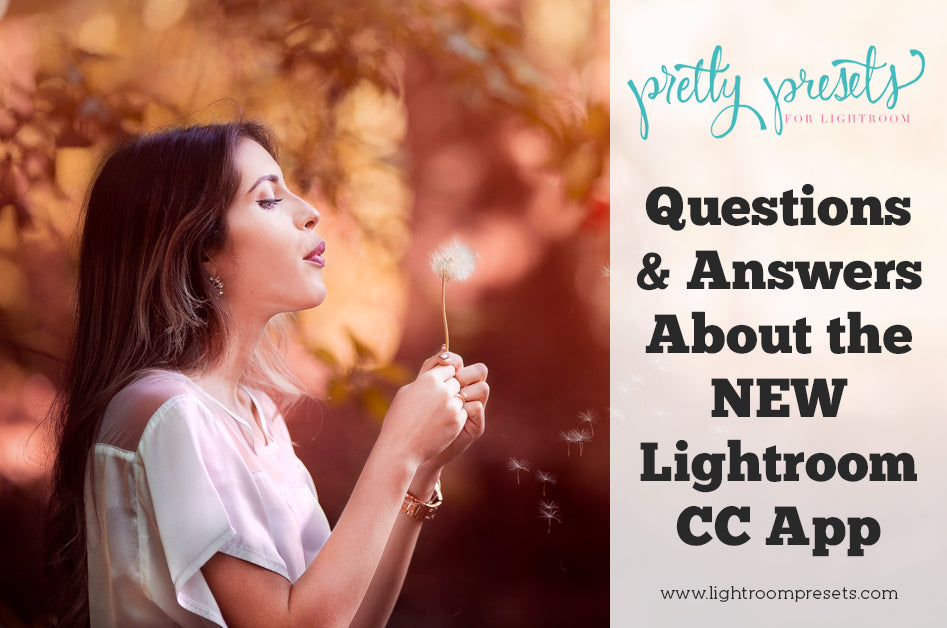 Adobe Lightroom CC App Questions & Answers – Pretty Presets for