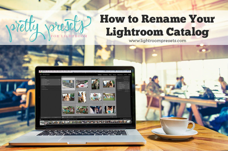 How to rename your Lightroom catalog