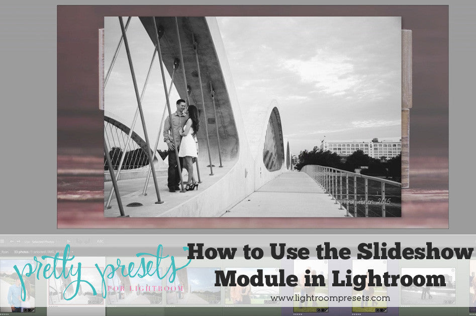 How to use the slideshow module in Lightroom