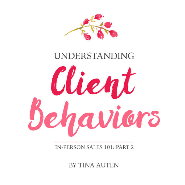 In-Person Sales 101: Understanding Client Behaviors