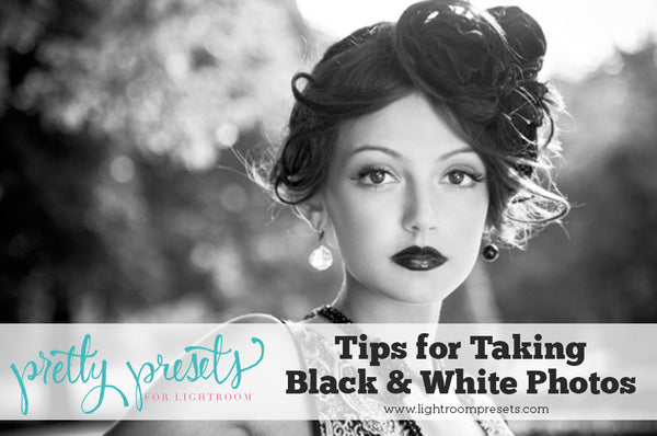 Tips for taking black and white pictures
