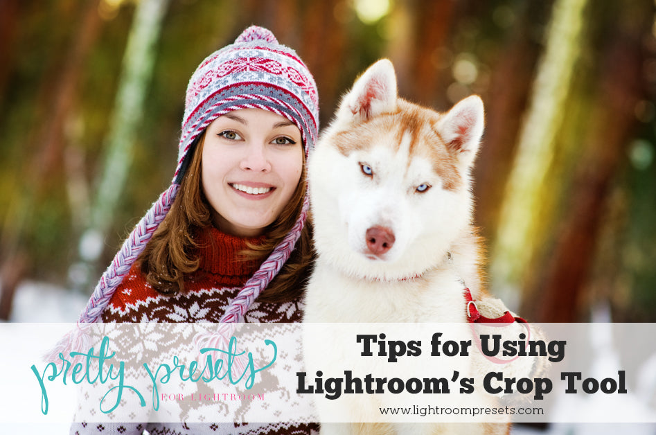 Tips for Using Lightroom's Crop Tool