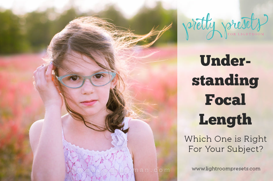 Understanding Focal Length | Pretty Presets for Lightroom Photography Tutorial