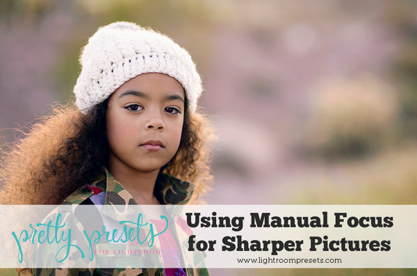 Use manual focus for sharper pictures