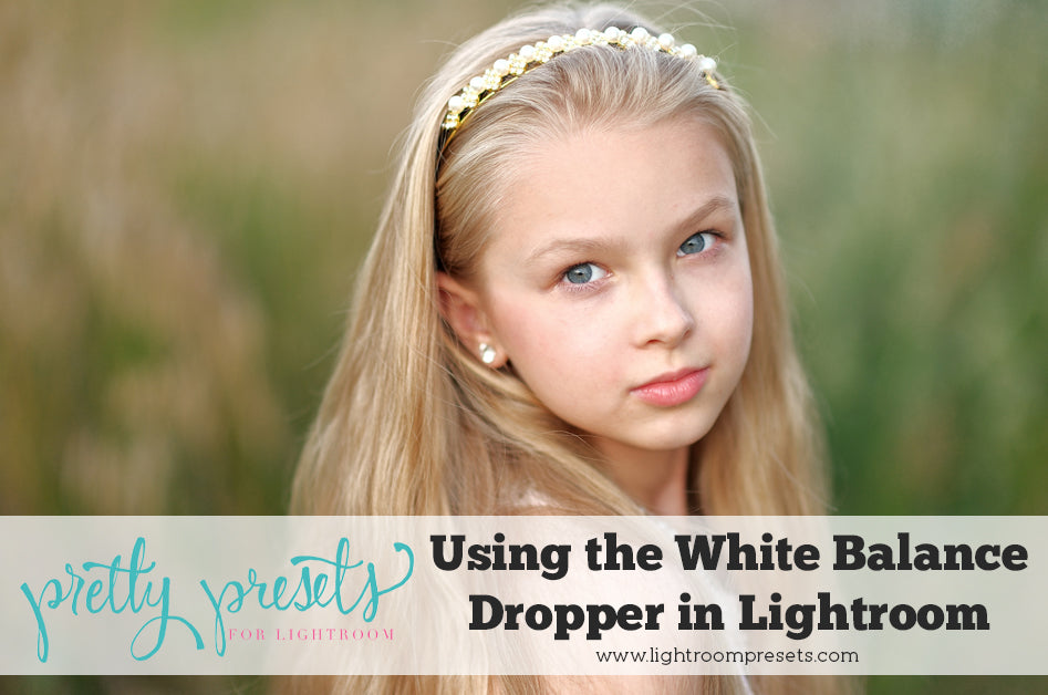 Using the White Balance Dropper in Lightroom