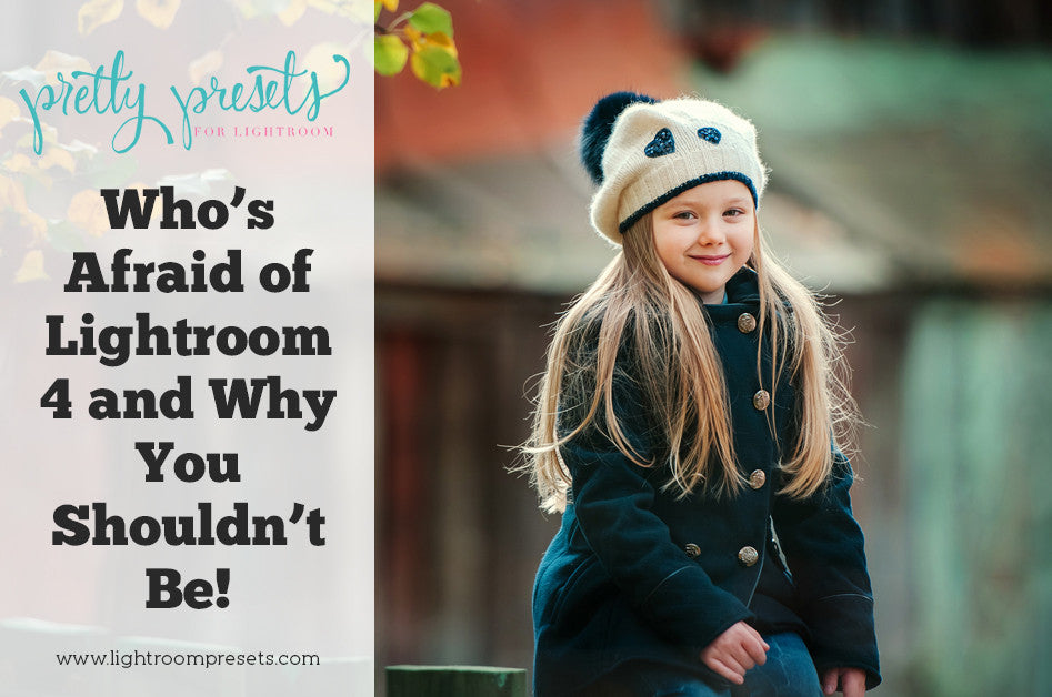 Who's Afraid of Lightroom 4 | Pretty Presets Lightroom Tutorial