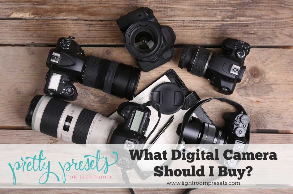 What Digital Camera Should I Buy