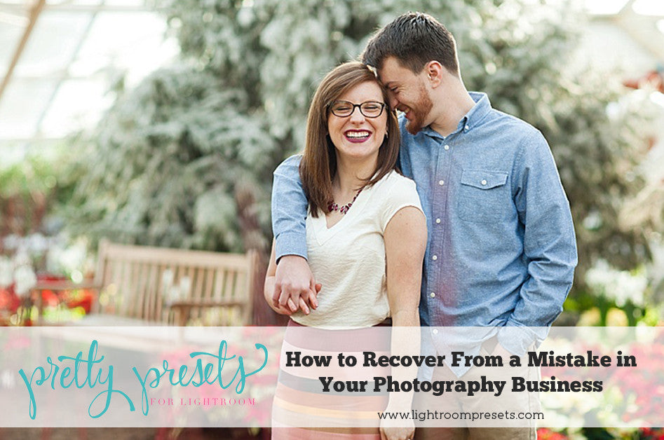 How to Recover From a Mistake In Your Photography Business