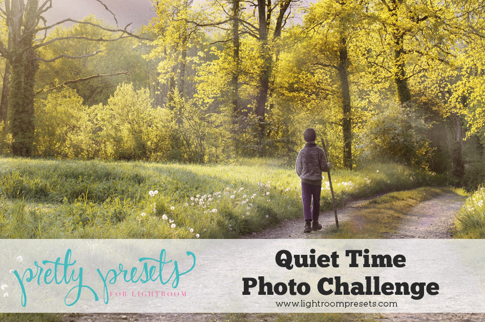 Quiet Time Photo Challenge Winners - Pretty Presets for Lightroom Photo Contest