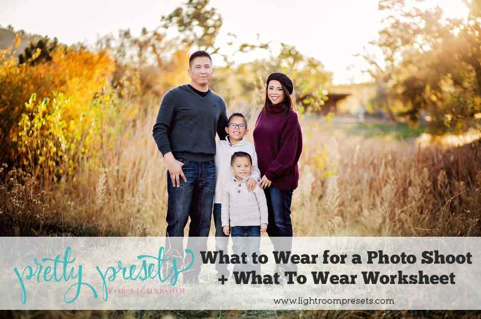 What to Wear for a Photoshoot (+ What To Wear PDF Download