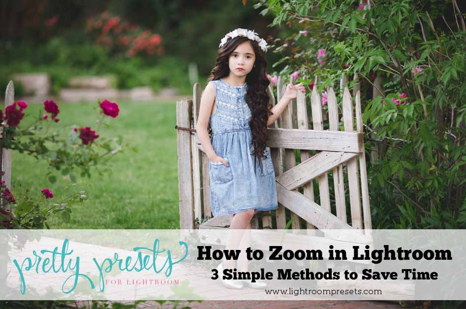 How to Zoom in Lightroom (3 Simple Methods to Save Time